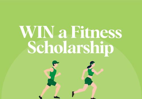 Win a Fitness Scholarship!